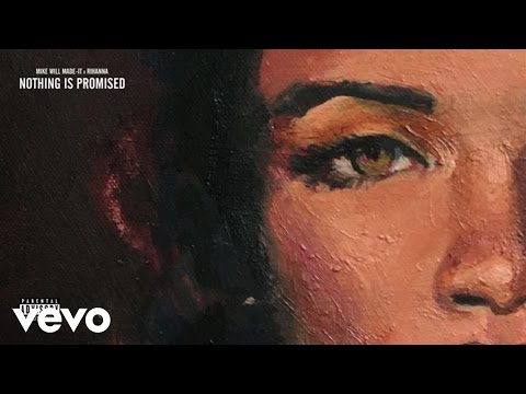 Mike WiLL Made-It, Rihanna – Nothing Is Promised (Official Audio)