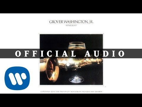 Grover Washington Jr. – Just the Two of Us (feat. Bill Withers) (Official Audio)