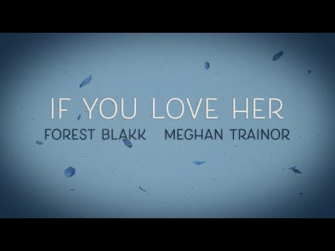 Forest Blakk – If You Love Her (feat. Meghan Trainor) [Official Lyric Video]